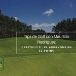 Tips de Golf con Mauricio Rodríguez